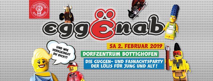 Eggënab - Guggen & Fasnachtsparty