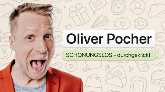 Oliver Pocher • Schonungslos - durchgeklickt • München