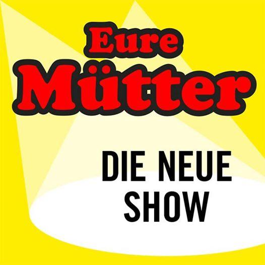 Eure Mütter - Die Neue Show Leverkusen