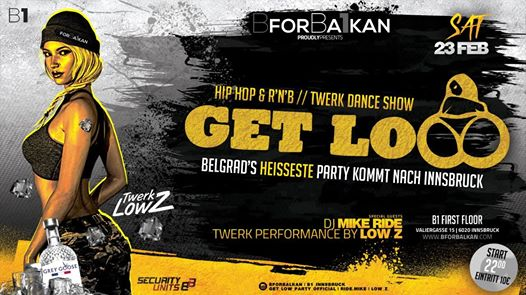 GET LOW Party - Belgrade' s Hottest Party goes Innsbruck