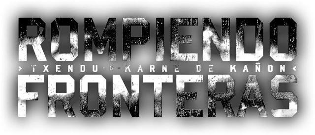 TXENDU Y KARNE DE KAÑÓN. ROMPIENDO FRONTERAS, VIDEO ADELANTO.