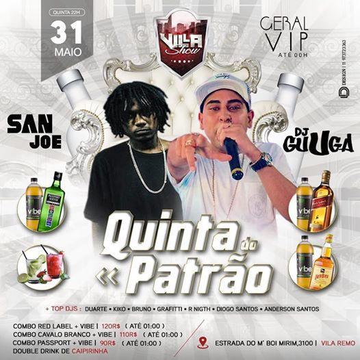 31. 05 • Quinta Do Patrão • SAN JOE & DJ GUUGA / VIP ATÉ 00:00