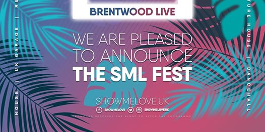 Show Me Love Fest @ Brentwood - Friday 28th August 2020