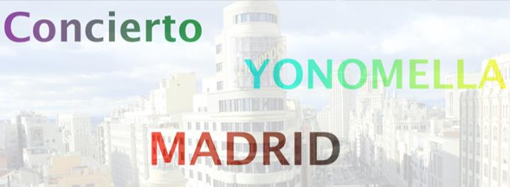 Yonomella En Madrid